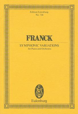 Franck: Symphonic Variations: For Piano and Orchestra  by  César Franck