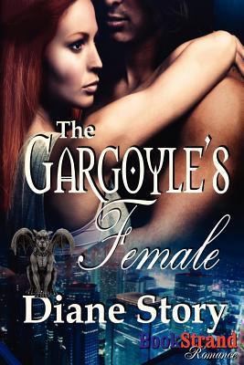 The Gargoyles Female (Bookstrand Publishing Romance)  by  Diane Story
