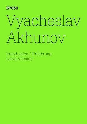 Vyacheslav Akhunov: 100 Notes, 100 Thoughts: Documenta Series 060 Vyacheslav Akhunov