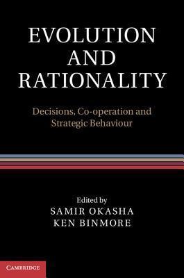 Evolution and Rationality: Decisions, Co-Operation and Strategic Behaviour Samir Okasha