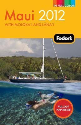 Fodors Maui 2012 Fodors Travel Publications Inc.