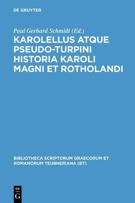 Historia Karoli Magni et Rotholandi (Bibliotheca scriptorum Graecorum et Romanorum Teubneriana) Karolellus