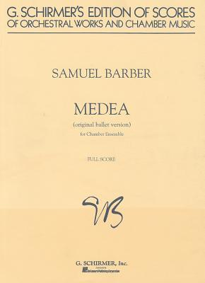 Medea - Chamber Orchestra: Full Score  by  Samuel Barber