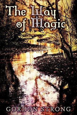 The Way of Magic  by  Gordon Strong