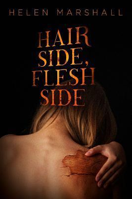 Hair Side, Flesh Side  by  Helen Marshall