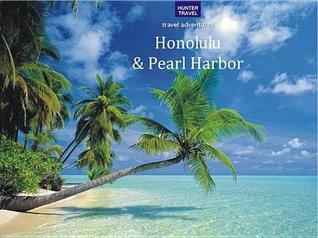 Honolulu & Pearl Harbor Travel Adventures  by  Sharon Hamblin