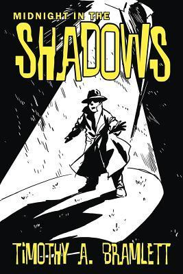 Midnight in the Shadows  by  Timothy A. Bramlett