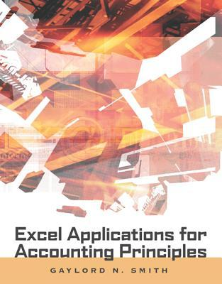 Excel Applications for Accounting Principles [With CDROM]  by  Gaylord N. Smith