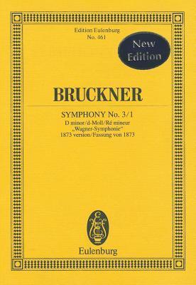 Symphony No. 3/1 in D minor Wagner Sinfonie (1873): Study Score  by  Anton Bruckner