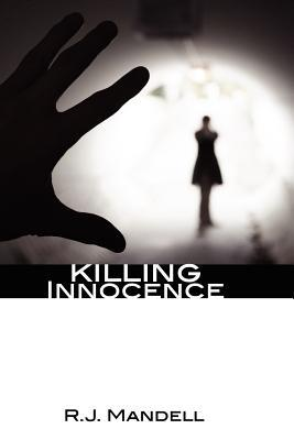 Killing Innocence  by  R.J. Mandell