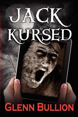 Jack Kursed (Damned and Cursed, #3)  by  Glenn Bullion