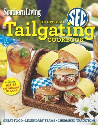 The Official SEC Tailgating Cookbook Southern Living Magazine