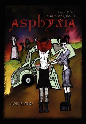 Asphyxia -- A Smut Saga, Vol. 1  by  Gori Suture