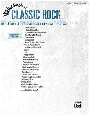 Value Songbooks -- Classic Rock: Piano/Vocal/Chords  by  Alfred A. Knopf Publishing Company, Inc.
