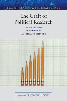 Craft of Political Research, the Plus Mysearchlab with Etext -- Access Card Package W. Phillips Shively
