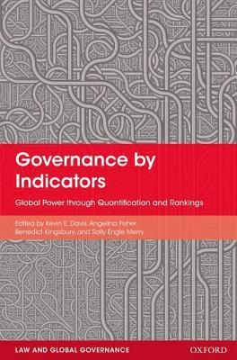 Governance Indicators: Global Power Through Quantification and Rankings by Kevin E. Davis