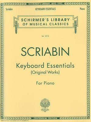 Keyboard Essentials - A Collection of Easier Works: Piano Solo  by  Alexander Scriabin