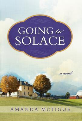 Going to Solace  by  Amanda McTigue