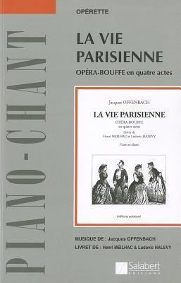 La Vie Parisienne: Vocal Score Jacques Offenbach