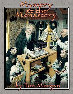 Mystery at the Monastery Tim Morgan