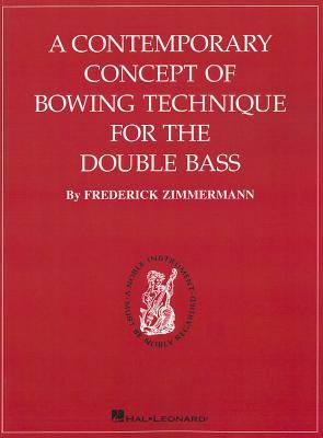 A Contemporary Concept of Bowing Technique for the Double Bass F. Zimmerman