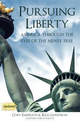 Pursuing Liberty: America Through the Eyes of the Newly Free Cory Emberson