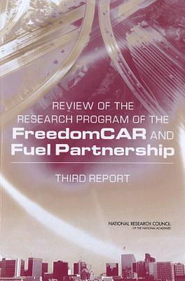 Review of the Research Program of the FreedomCAR and Fuel Partnership: Third Report Committee on Review of the Freedomcar an