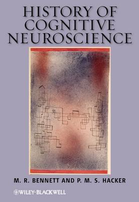 History of Cognitive Neuroscie Maxwell Richard Bennett