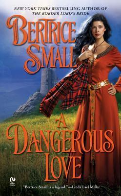 A Dangerous Love Bertrice Small