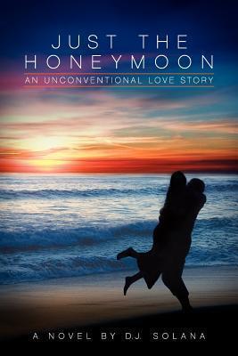 Just The Honeymoon D.J. Solana