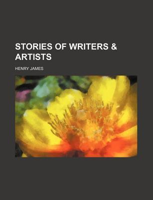 Stories of Writers and Artists Henry James