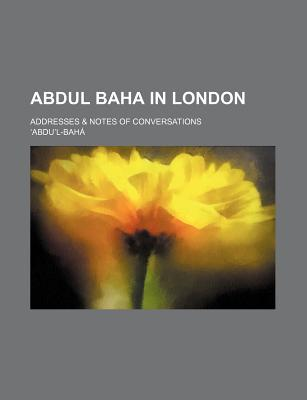 Abdul-Bahá in London  by  Abdul-Bahá
