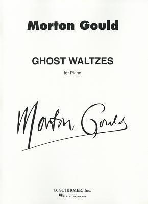 Ghost Waltzes: Piano Solo Morton Gould