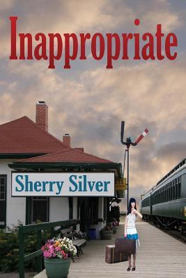 Inappropriate  by  Sherry Silver