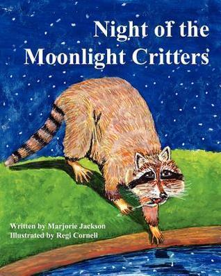 Night of the Moonlight Critters Marjorie Jackson