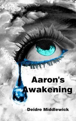 Aarons Awakening Deidre Middlewick