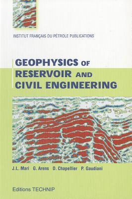 GEOPHYSICS OF RESERVOIR AND CIVIL ENGINEERING  by  J.L. Mari
