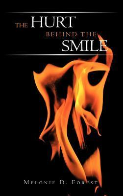 The Hurt Behind the Smile Melonie D. Forest