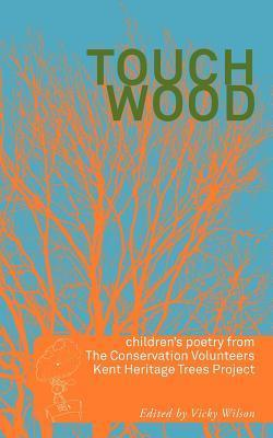 Touch Wood  by  Vicky Wilson