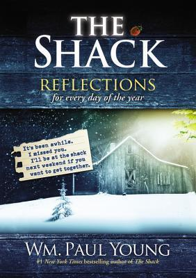 The Shack: Reflections for Every Day of the Year Wm. Paul Young