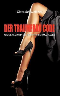 Der Traumfrau Code Gitta Schweitzer