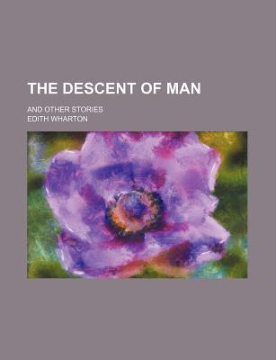 The Descent Of Man  by  Edith Wharton