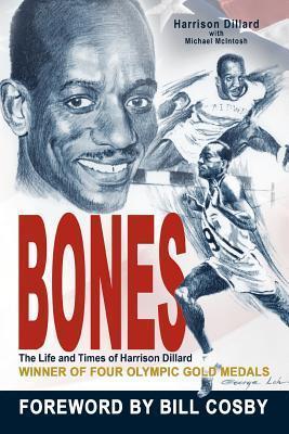 Bones: The Life and Times of Harrison Dillard Harrison Dillard