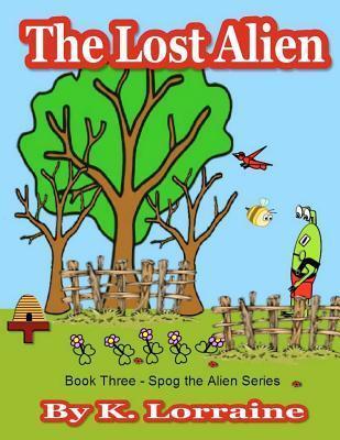 The Lost Alien K. Lorraine