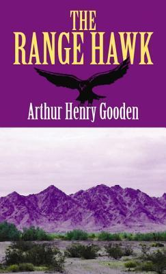 The Range Hawk Arthur Henry Gooden