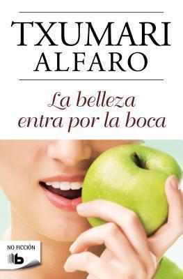 La Belleza Entra Por la Boca  by  Txumari Alfaro