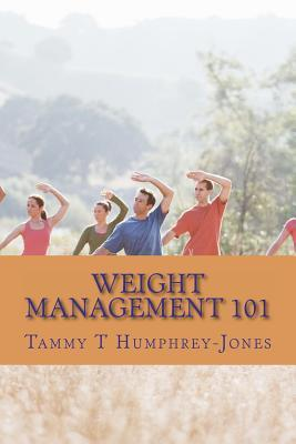 Weight Management 101 Tammy T. Humphrey-Jones