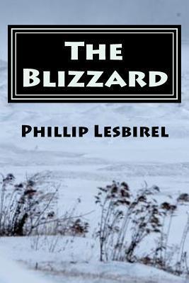 The Blizzard: A Story of Survival Phillip Lesbirel
