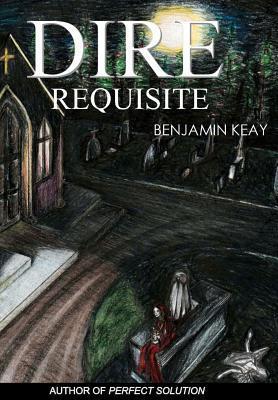 Dire Requisite Benjamin Keay