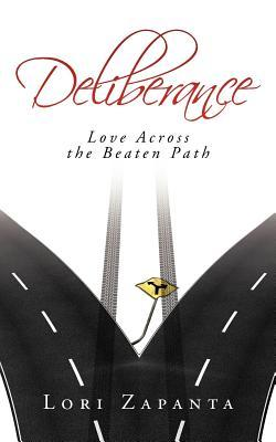 Deliberance: Love Across the Beaten Path  by  Lori Zapanta